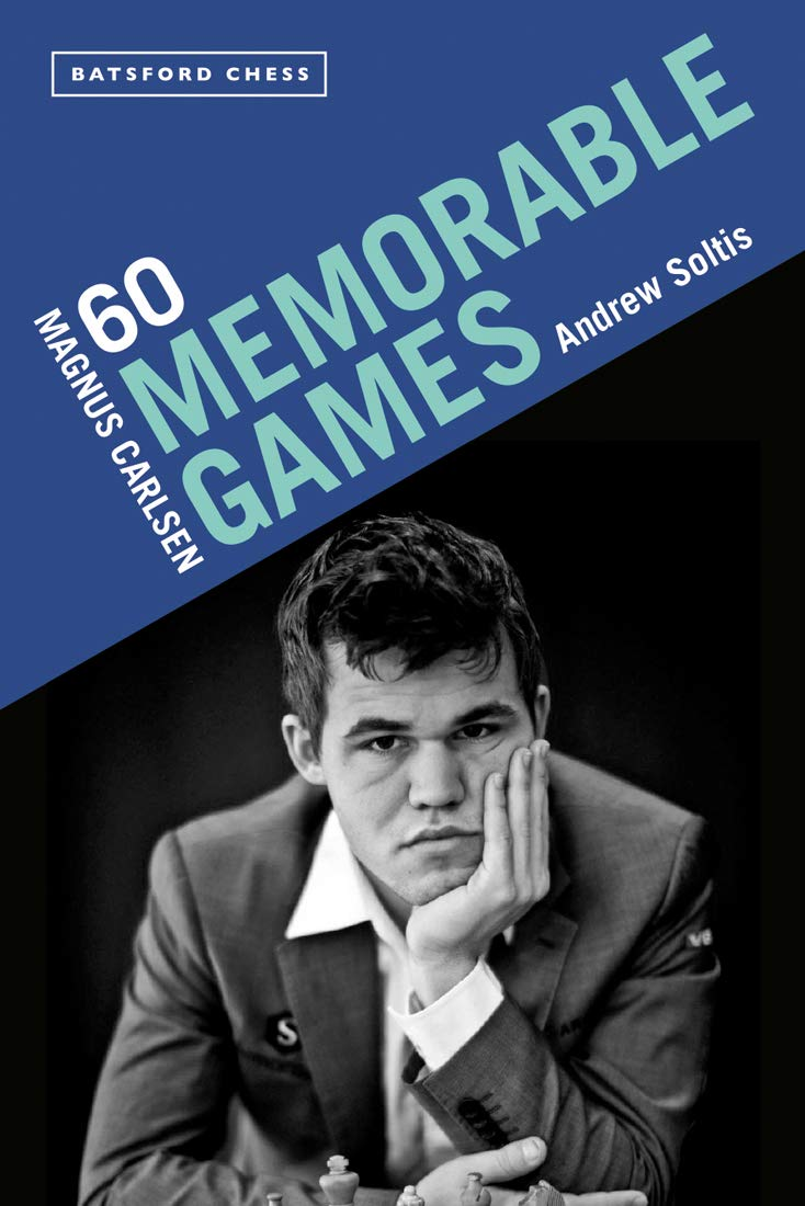 Magnus Carlsen : 60 Memorable Games, Andrew Soltis, Batsford, 2020