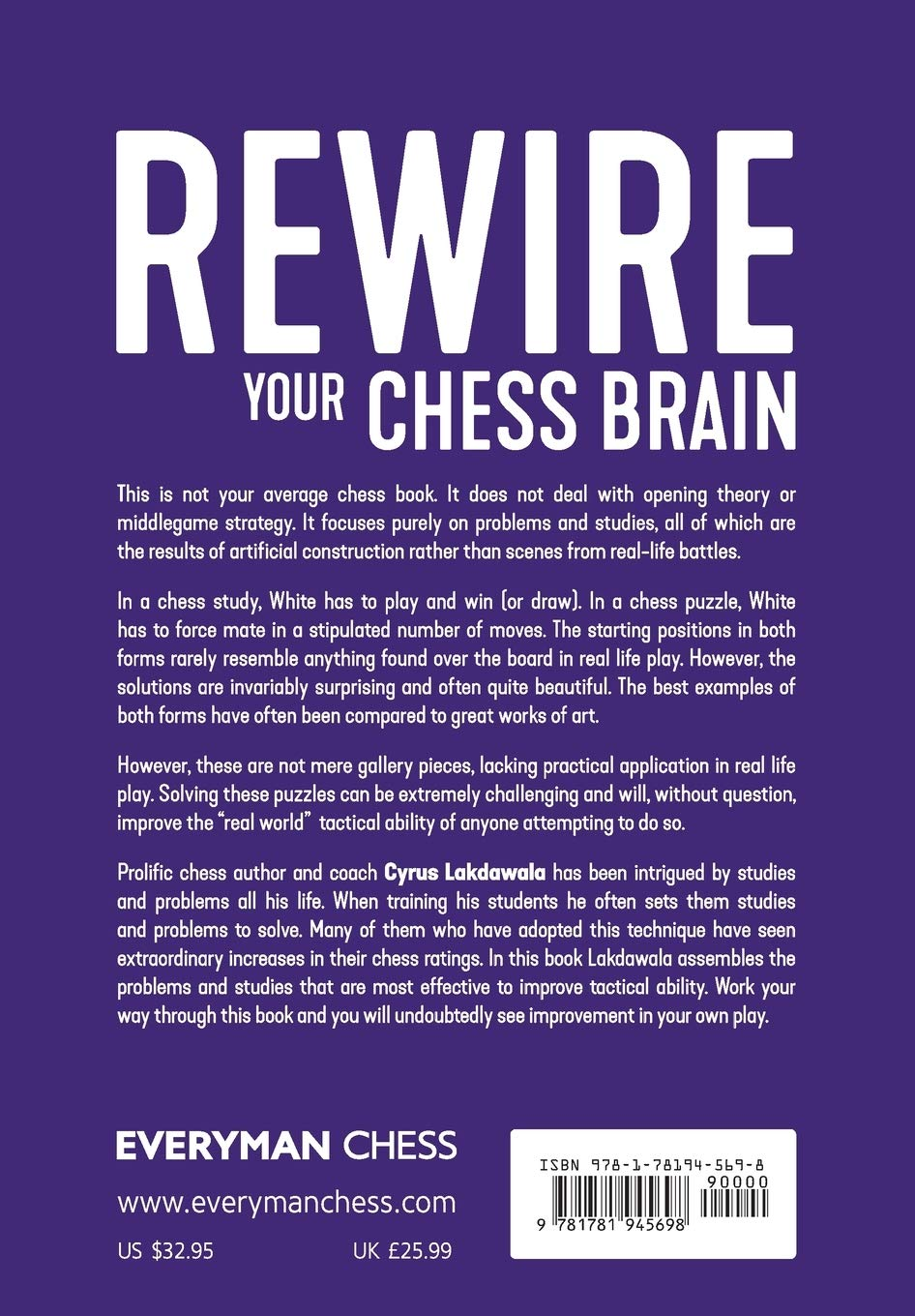 Rewire Your Chess Brain: Endgame studies and mating problems to enhance your tactical ability, Cyrus Lakdawala, Everyman Chess, August 2020