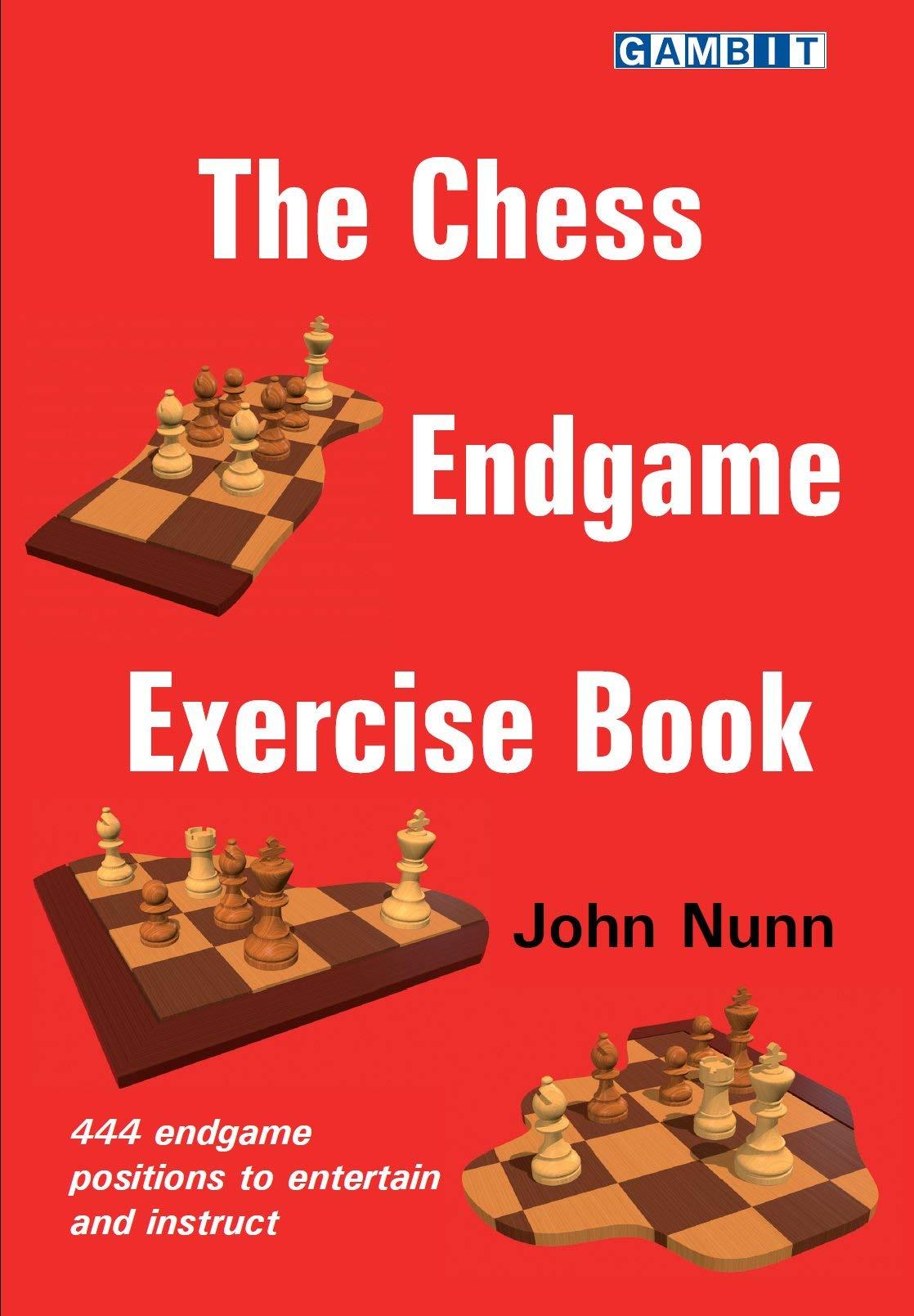 The Chess Endgame Exercise Book Paperback, JDM Nunn, Gambit Publications Ltd., 2020
