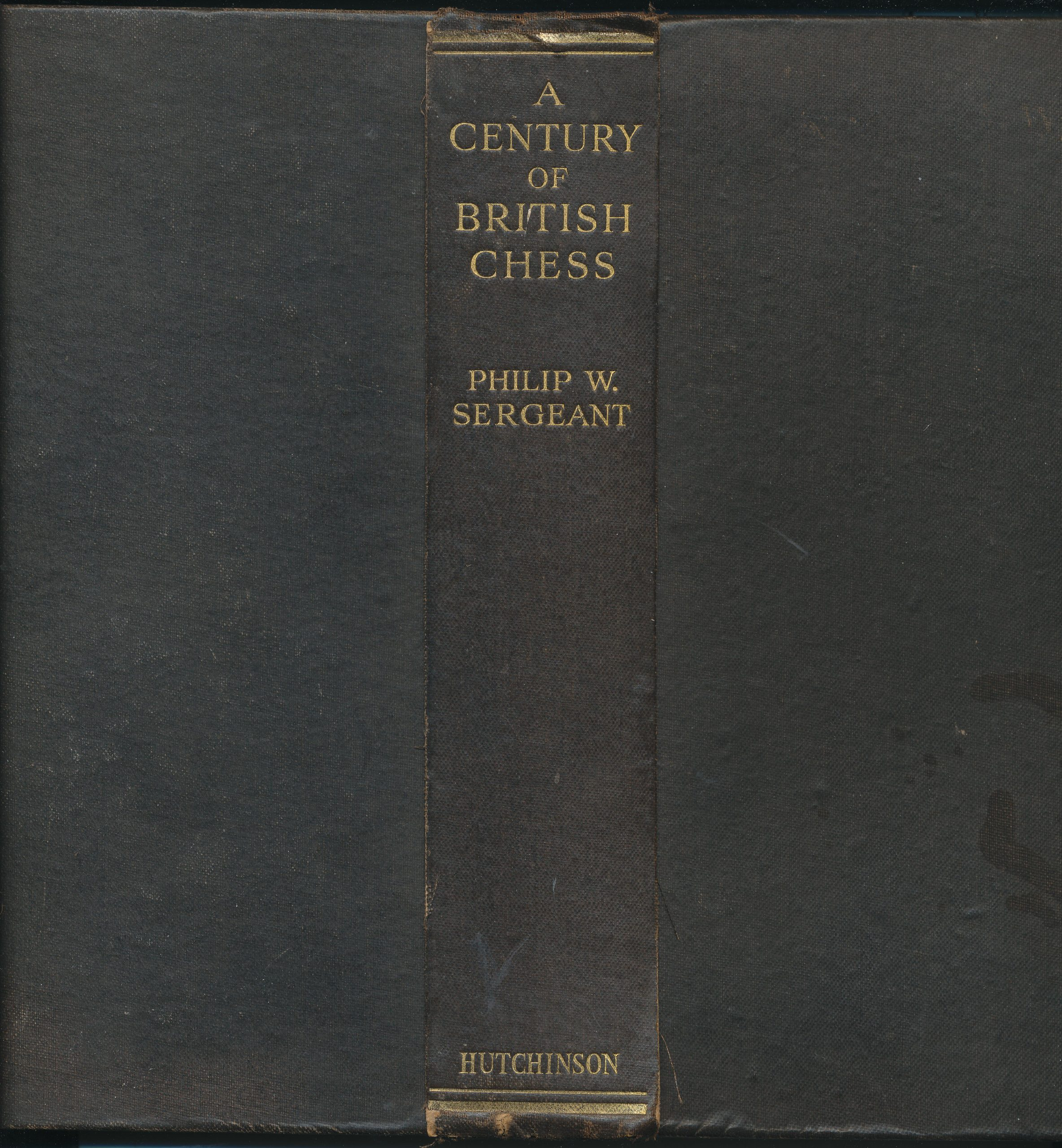 A Century of British Chess, PW Sergeant, Hutchinson, 1934