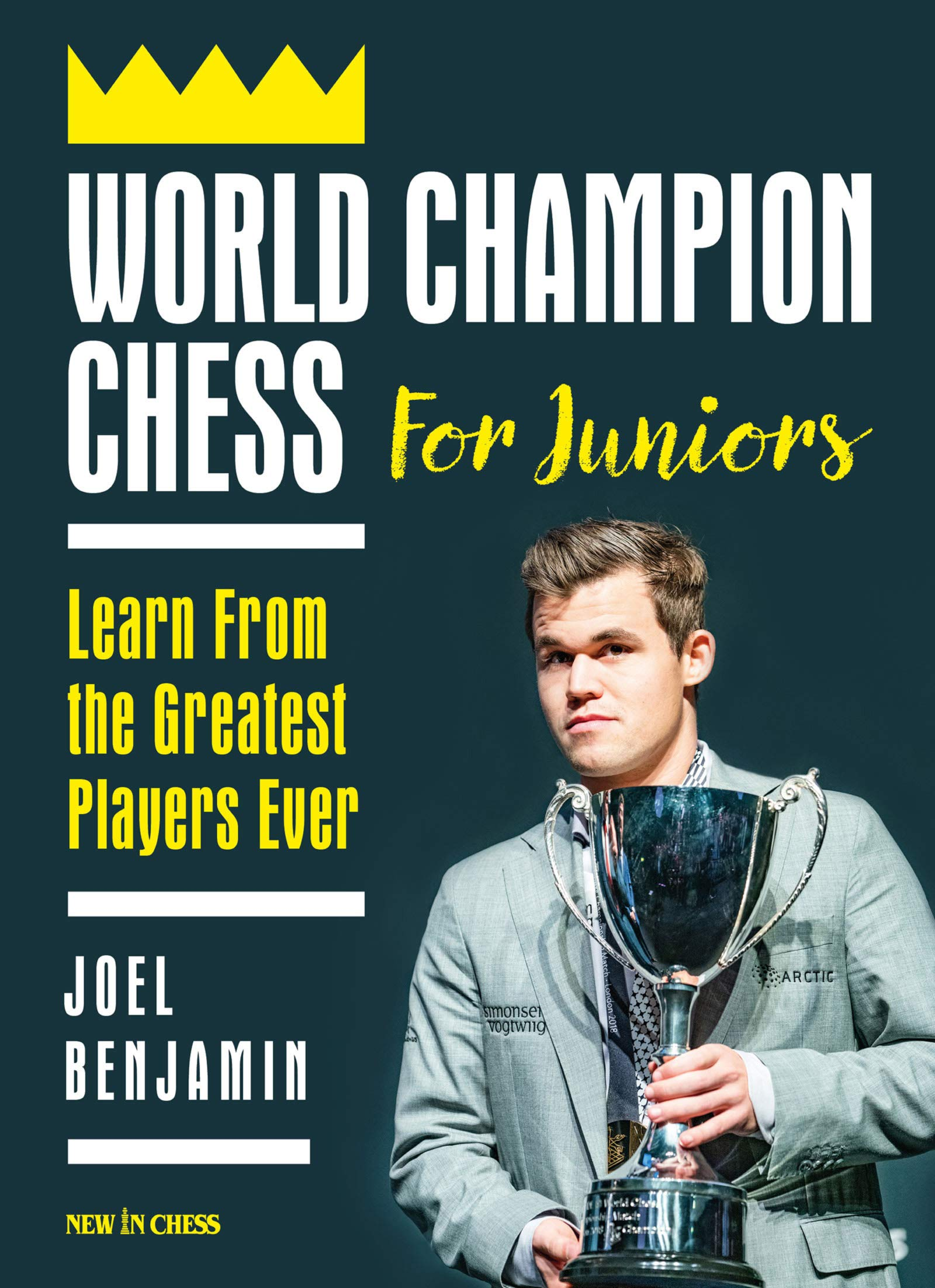 World Champion Chess for Juniors: Learn From the Greatest Players Ever, Joel Benjamin, New in Chess, 2020, ISBN-10 : 9056919199