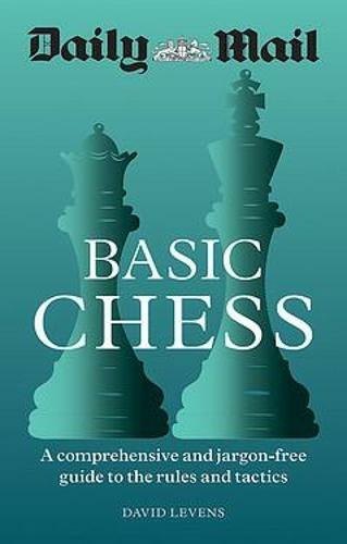 Basic Chess, David Levens, Hamlyn, 2021, ISBN 978-0-600-63718-9