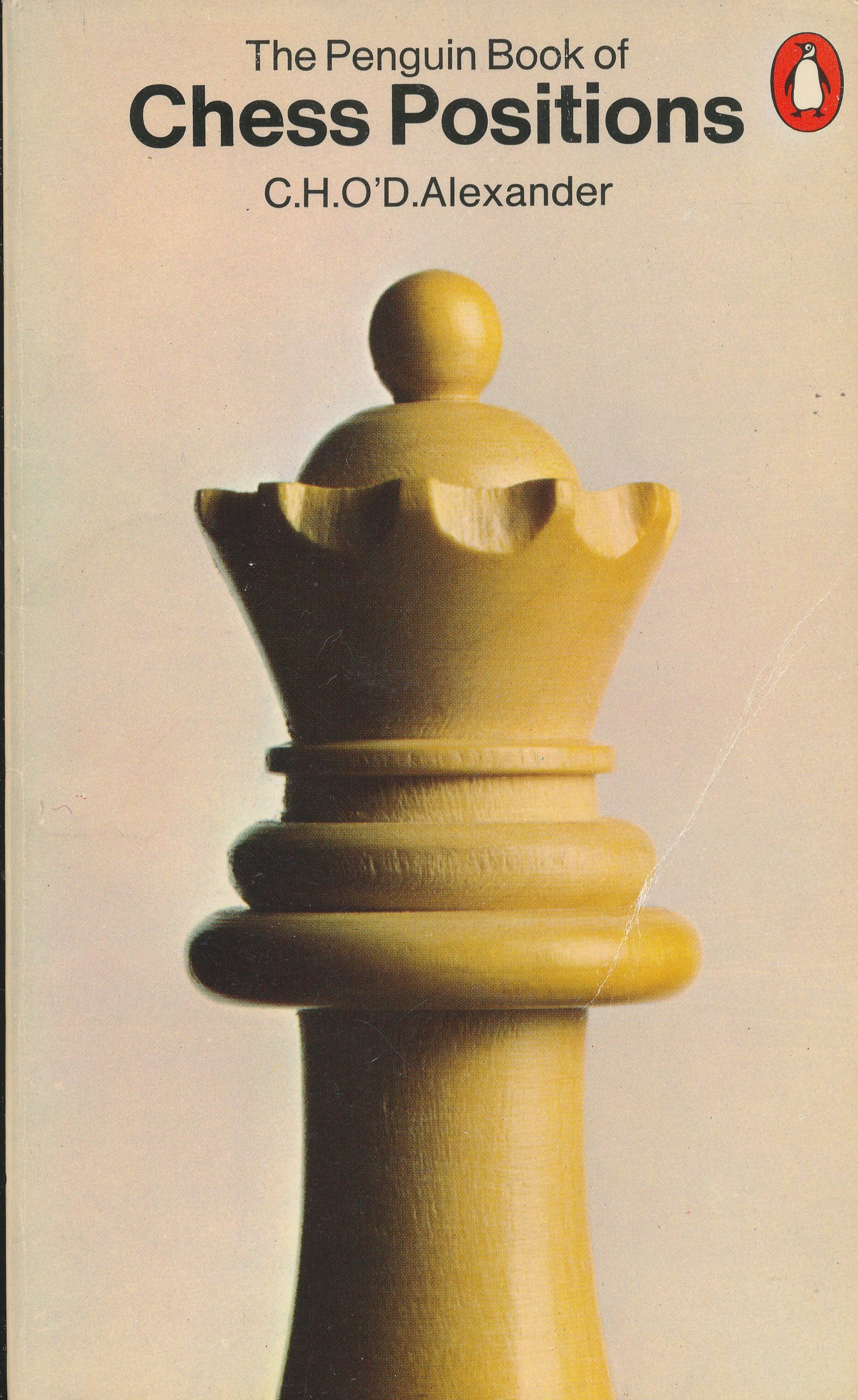 The Penguin Book of Chess Positions, CHO'D Alexander, Penguin, 1973, ISBN 0 14 046 199X