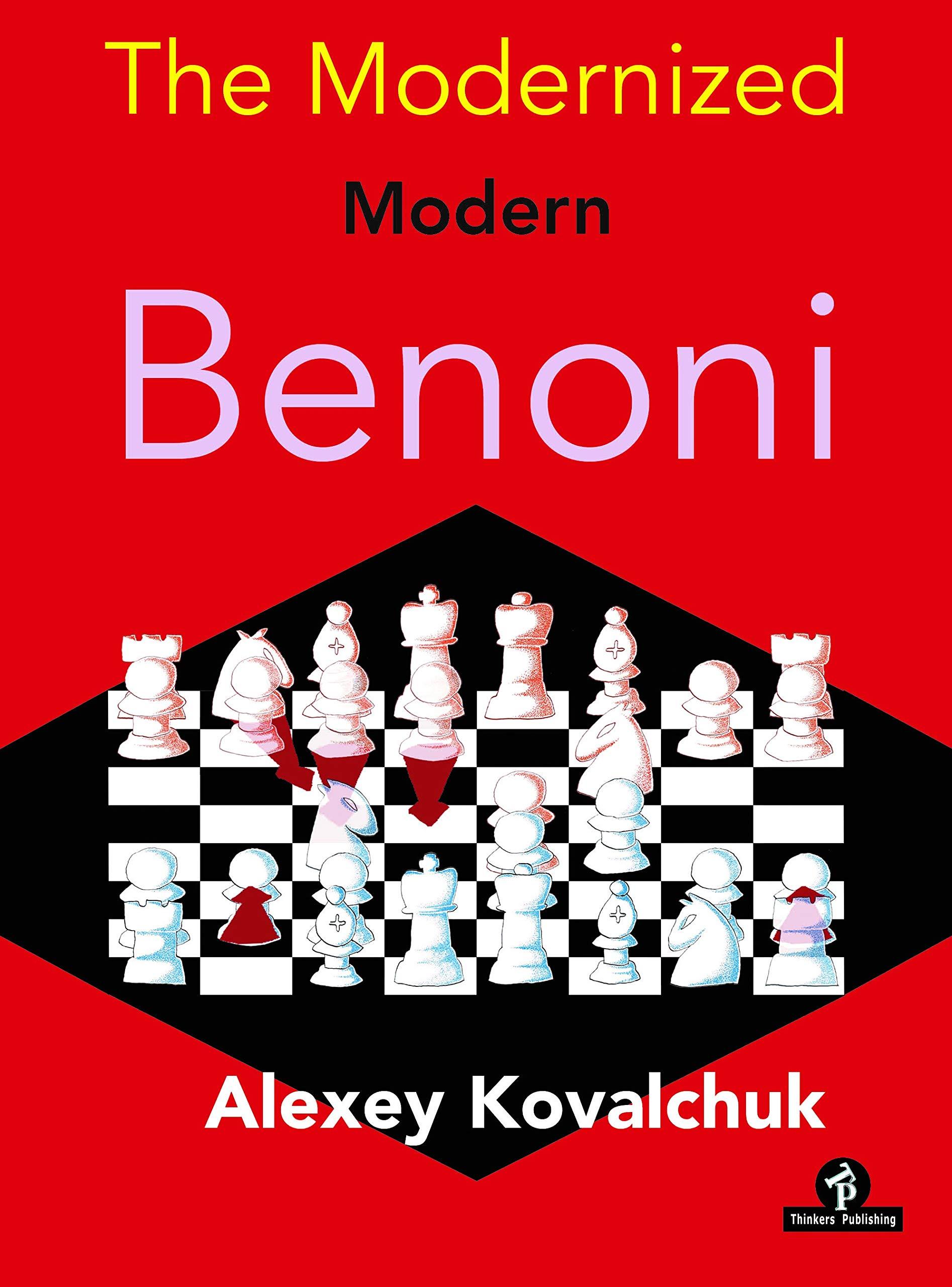 The Modernized Modern Benoni, Alexey Kovalchuk, Thinker's Publishing, 2021, ISBN-13 : 978-9464201048