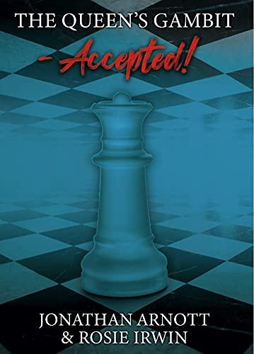 The Queen's Gambit – Accepted!, Jonathan Arnott & Rosie Irwin, Steel City Press (17 May 2021), ISBN-13  :  978-1913047245