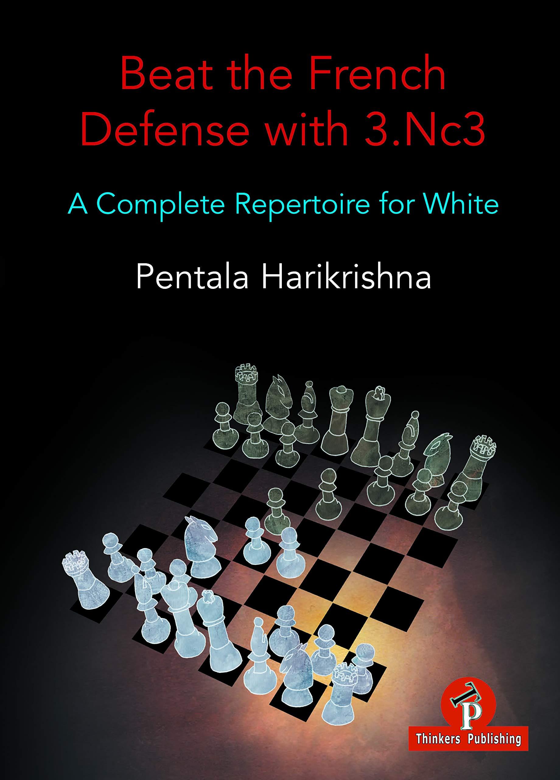 Beat the French Defense with 3.Nc3, Pentala Harikrishna, Thinker's Publishing, 2021, ISBN-13  :  978-9492510976