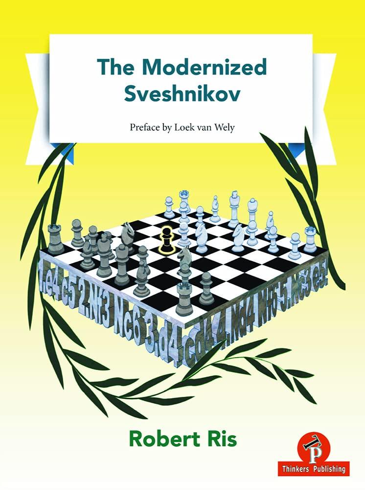 The Modernized Sveshnikov, Robert Ris, Thinker's Publishing, 22nd September 2020, ISBN-13  :  978-9492510839