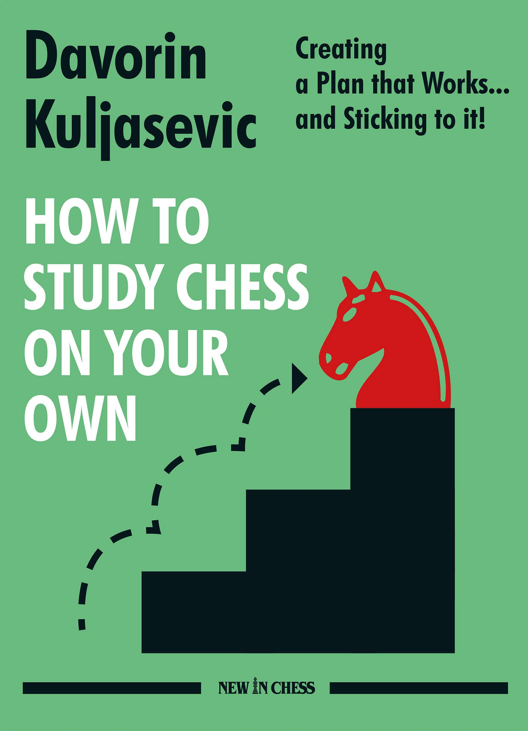 How to Study Chess on Your Own, Davorin Kuljasevic, New in Chess, June 2021, ISBN-13  :  978-9056919313