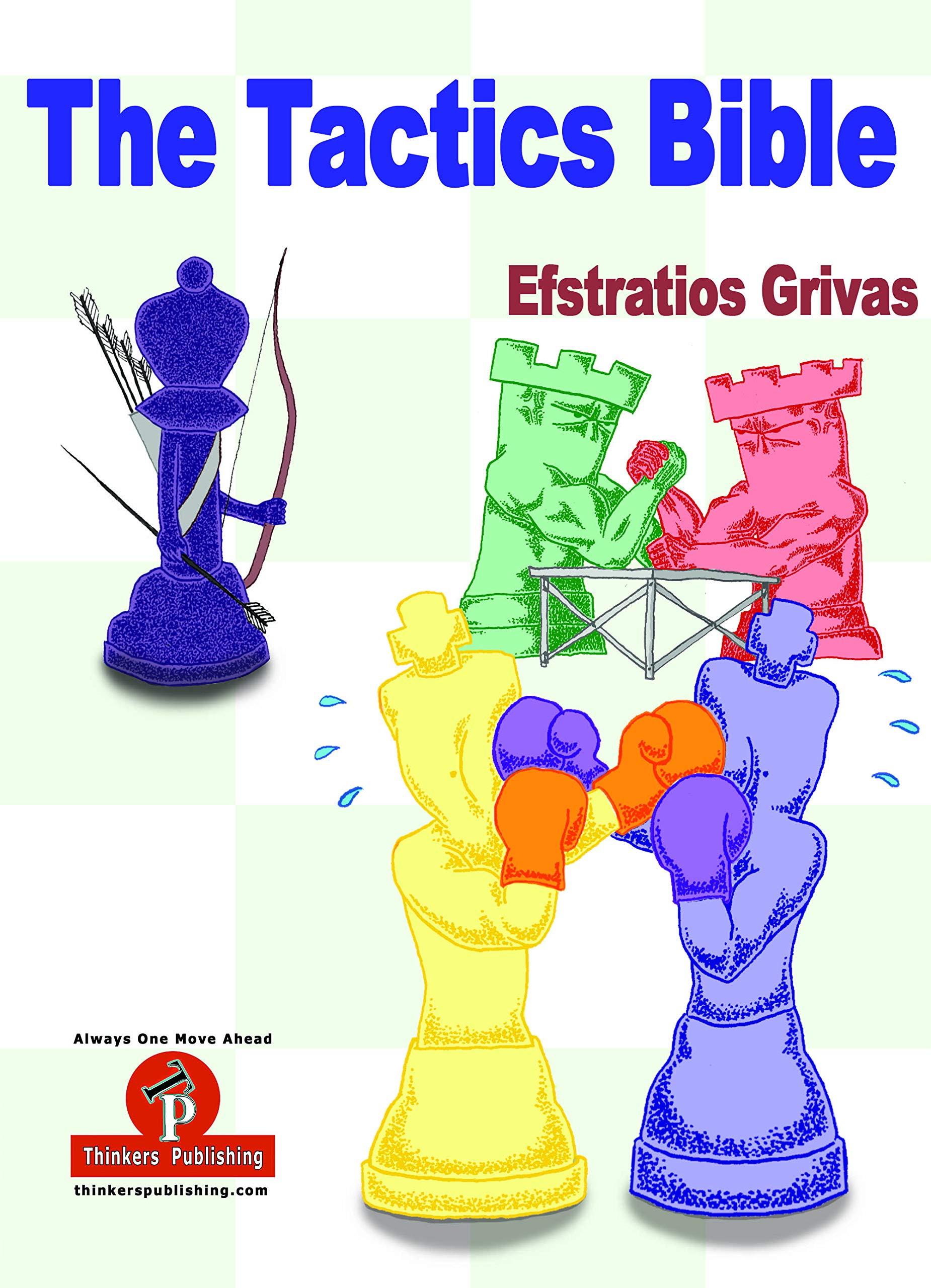 The Tactics Bible - Magnum Opus, Efstratios Grivas, Thinker's Publishing, 1st March 2019, ISBN-13  :  978-9492510433